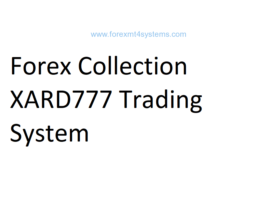 Forex Collection XARD777 Trading System
